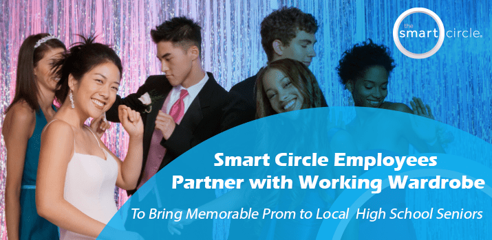 Smart Circle® International Employees Partner with Working Wardrobes to Bring Memorable Prom to Local High School Seniors