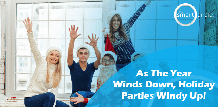 As The Year Winds Down, Holiday Parties Wind Up!