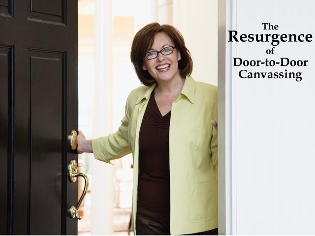 The Resurgence of Door-To-Door Canvasing