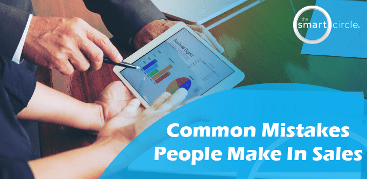 Common Mistakes People Make in Sales