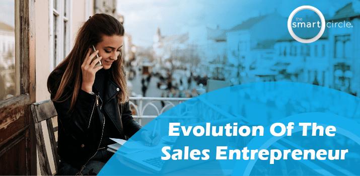 Entrepreneurial Spirit and The Evolution Of The Sales Entrepreneur
