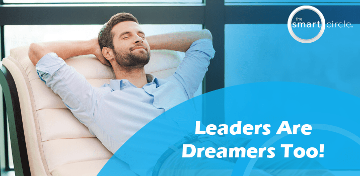 Leaders Are Dreamers Too!