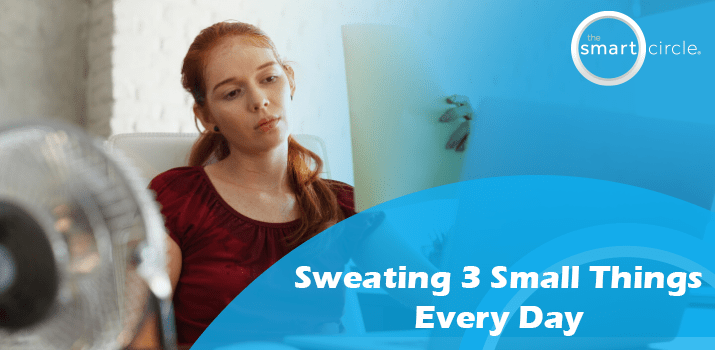 Sweating 3 Small Things Every Day