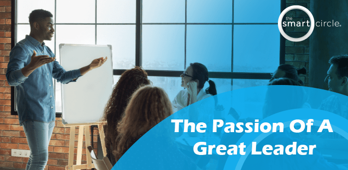 Passion Of A Great Leader