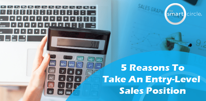5 Reasons to Take an Entry Level Sales Job