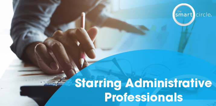Starring Administrative Professionals