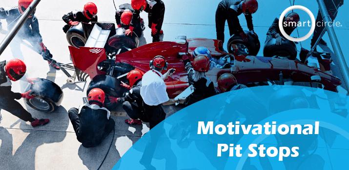 Motivational Pit Stops