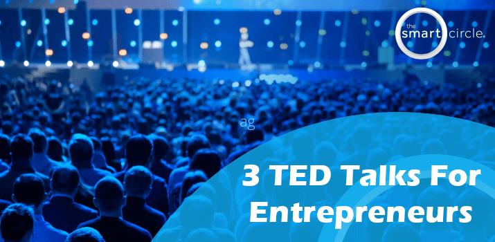 3 TED Talks for Entrepreneurs