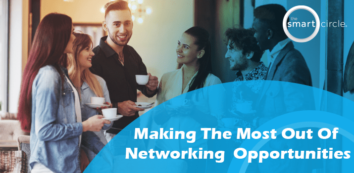 Making the Most of Networking Opportunities