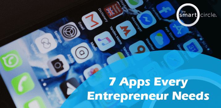 7 Apps Every Entrepreneur Needs