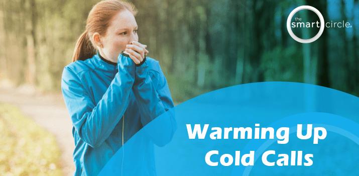 Warming Up Cold Calls