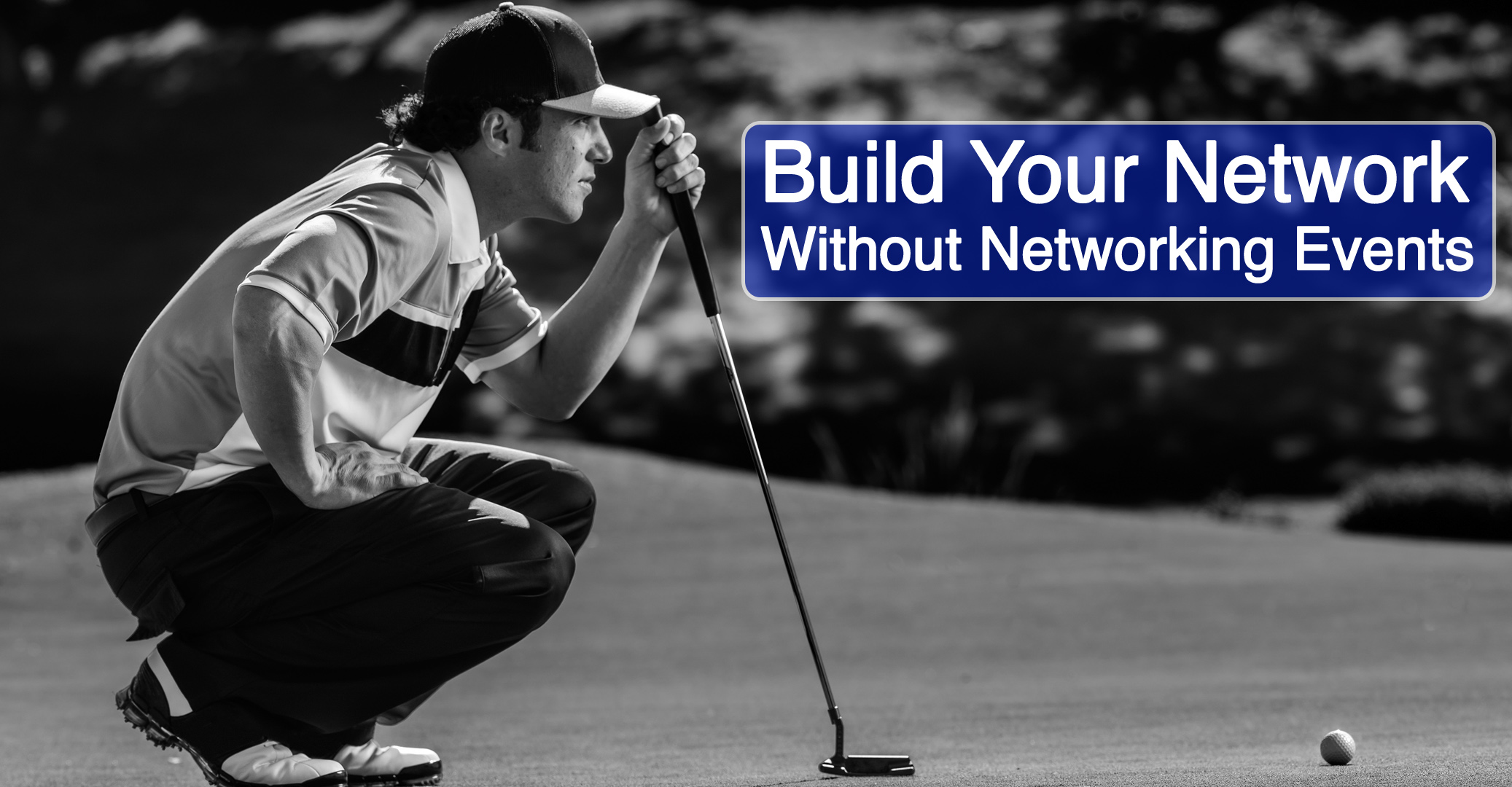 Build Your Network without Networking Events