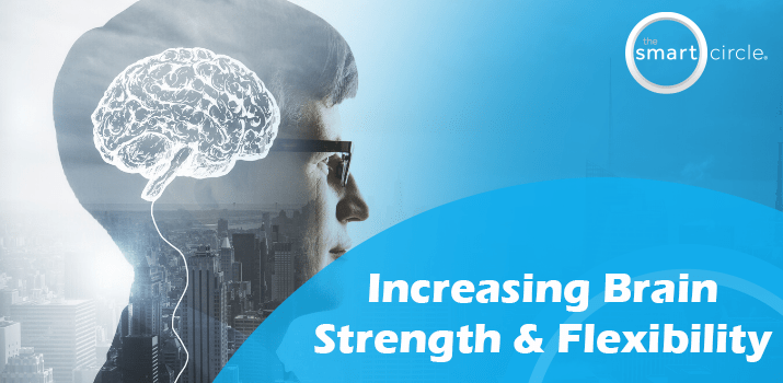 Increasing Brain Strength and Flexibility