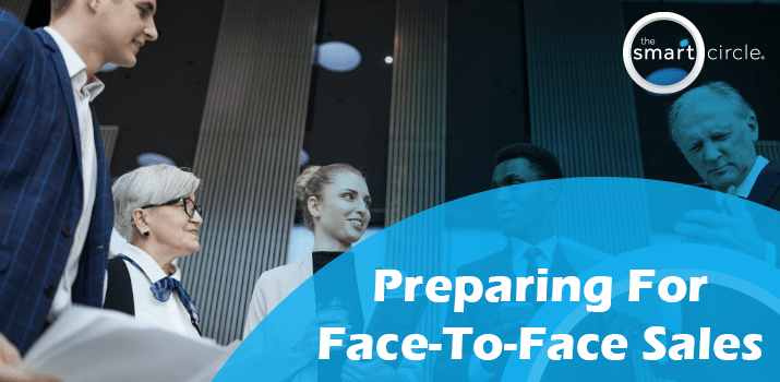 Preparing for Face-To-Face Sales