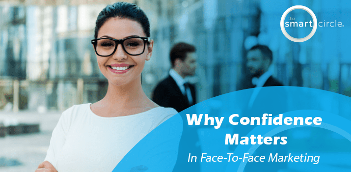 Why Confidence Matters in Face-to-Face Marketing