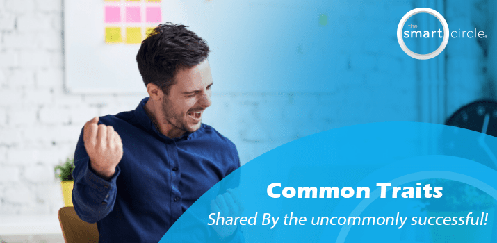 Common Traits Shared By The Uncommonly Successful