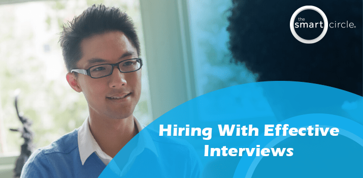 Hiring With Effective Interviews