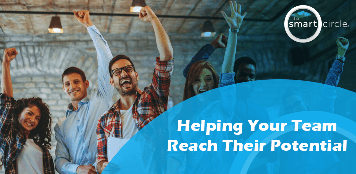 Helping Your Team Reach Its Potential