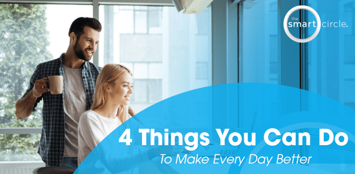 Four Tips To Make Each Day Better