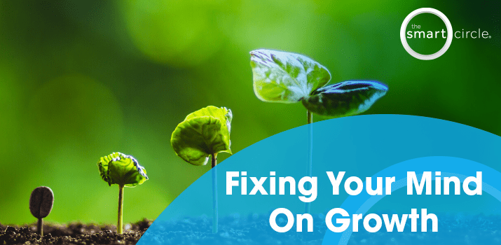 Taking Charge of your Success: Fixing Your Growth Mindset