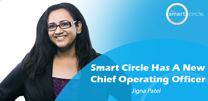 Smart Circle Has a New Chief Operating Officer, Jigna Patel