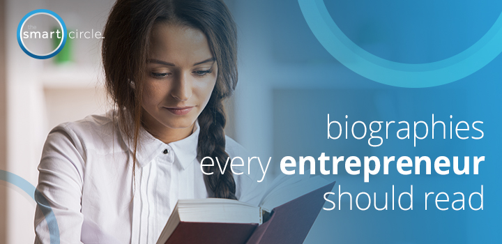Biographies Every Entrepreneur Should Read