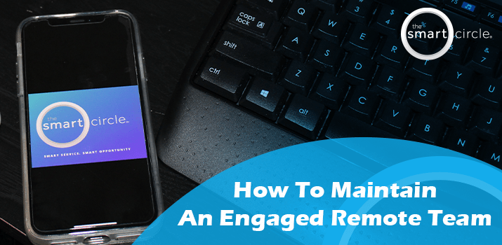 How To Maintain An Engaged Remote Team