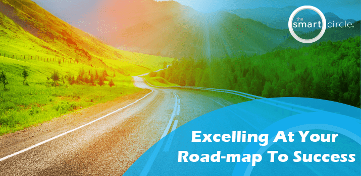 Excelling At Your Roadmap To Success