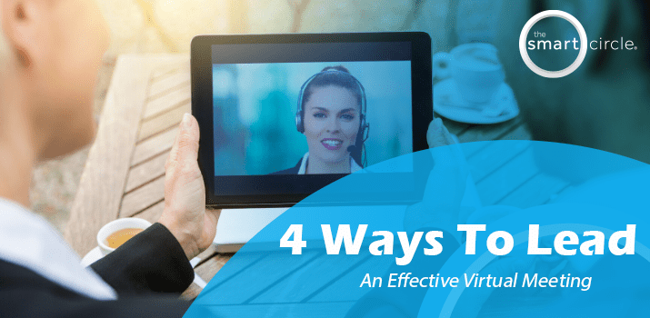 4 Ways To Lead An Effective Virtual Meeting