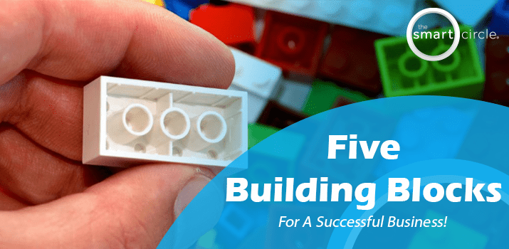 Five Business Building Blocks For Every Business